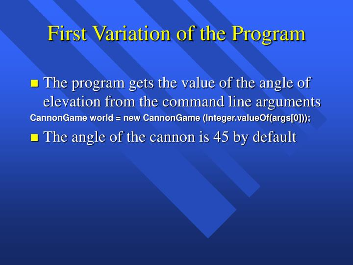 First variation of the program
