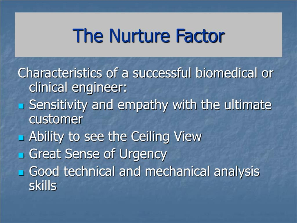 The Nurture Factor