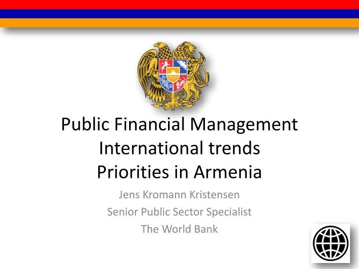 Public financial management international trends priorities in armenia