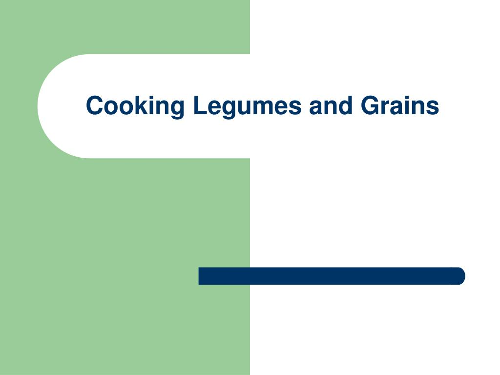 Cooking Legumes and Grains
