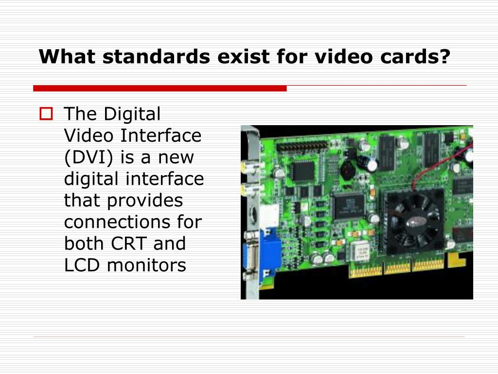 What standards exist for video cards?
