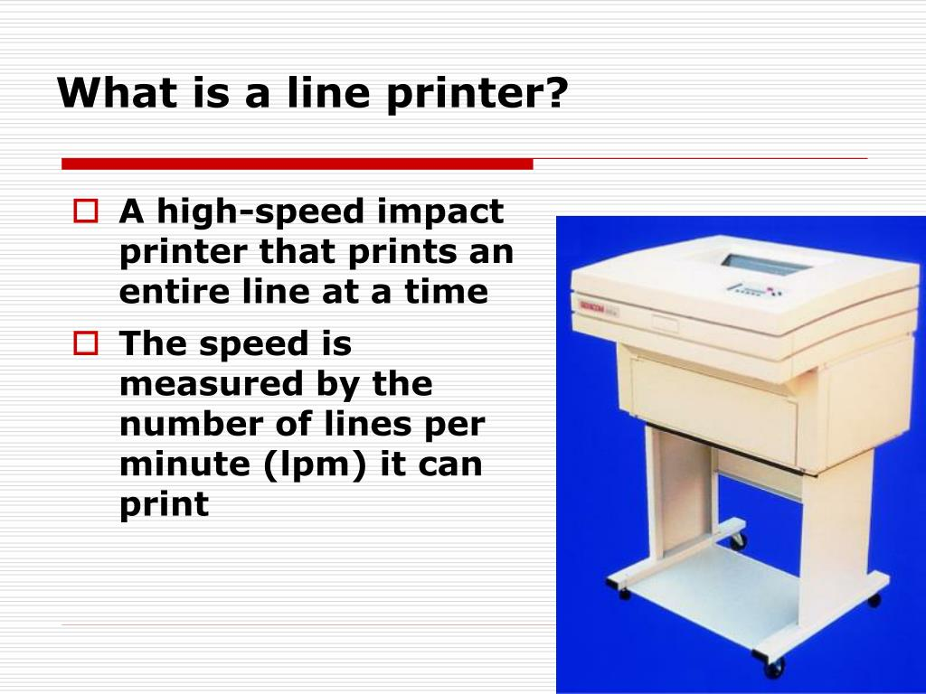 What is a line printer?