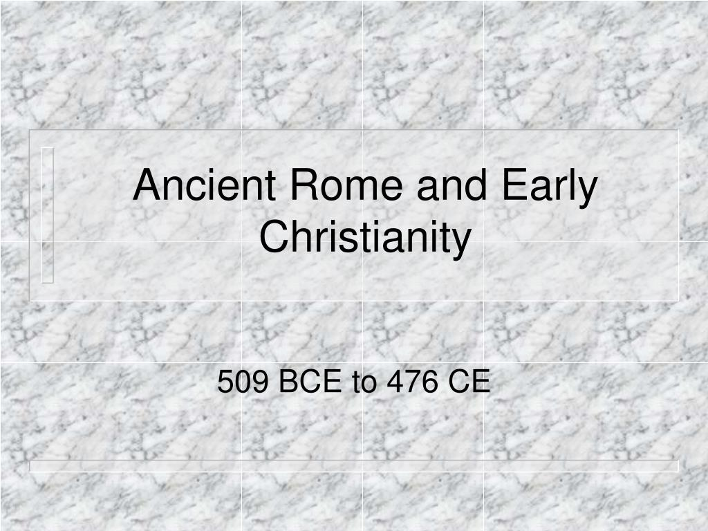 ancient rome and early christianity l.