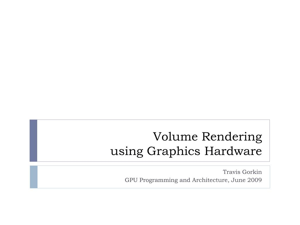 volume rendering using graphics hardware l.