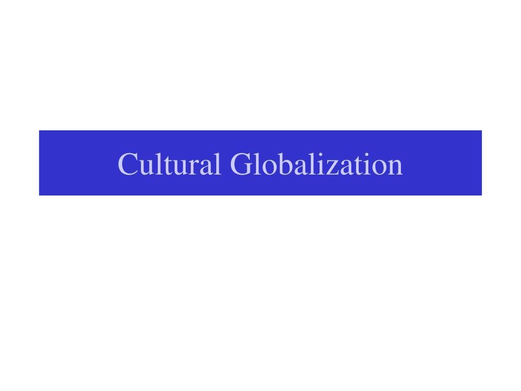 cultural globalization l.