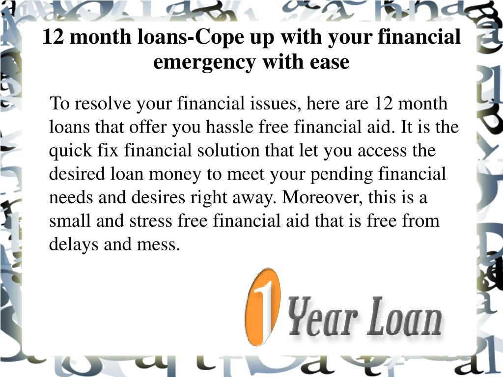 12 month loans cope up with your financial emergency with ease l.