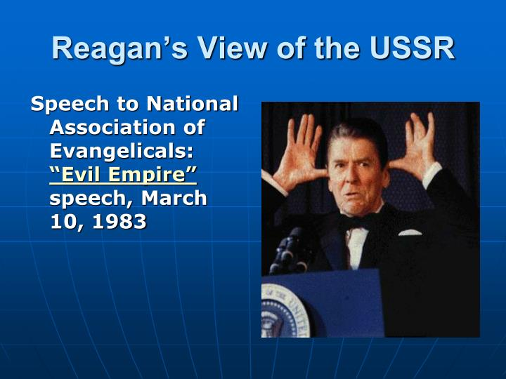 Reagan s view of the ussr