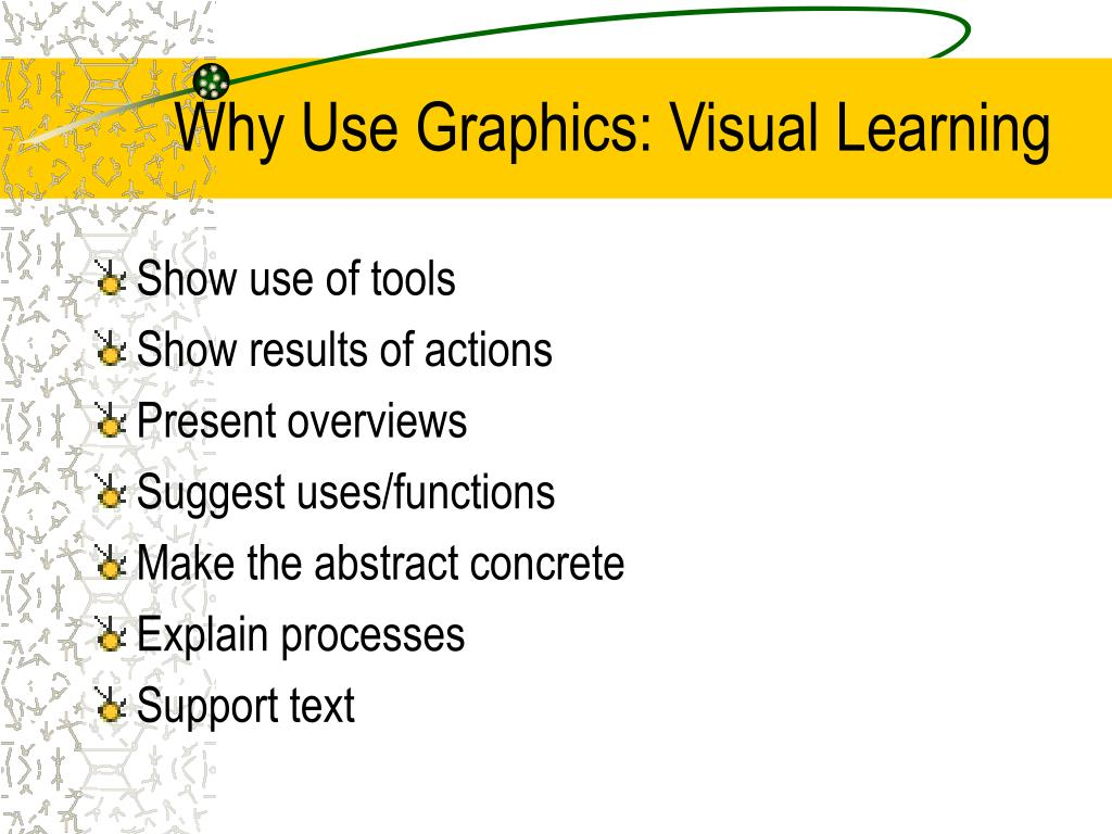 Why Use Graphics: Visual Learning