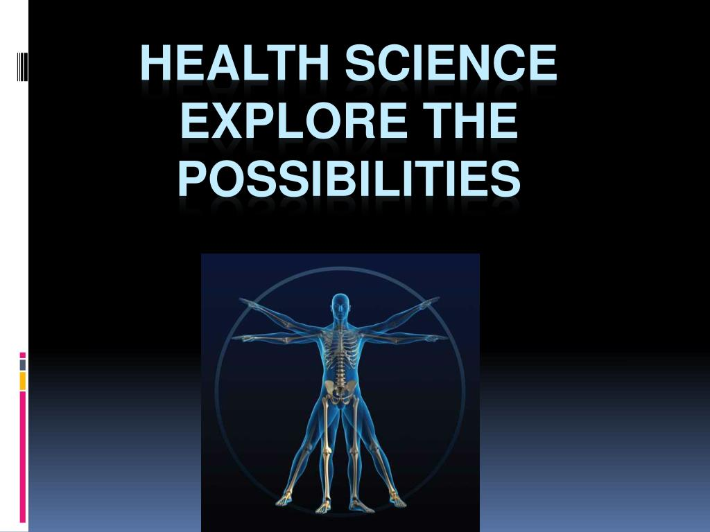 health science explore the possibilities l.