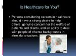 is healthcare for you
