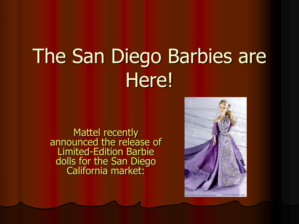 The San Diego Barbies are Here!