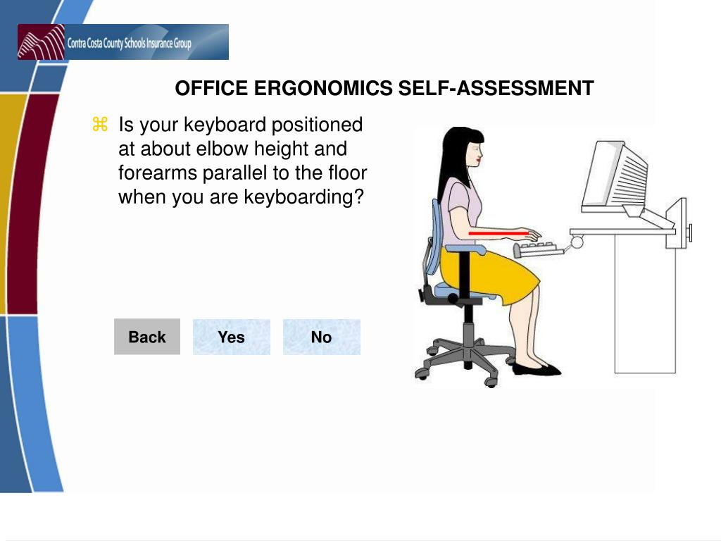 Is your keyboard positioned at about elbow height and forearms parallel to the floor when you are keyboarding?