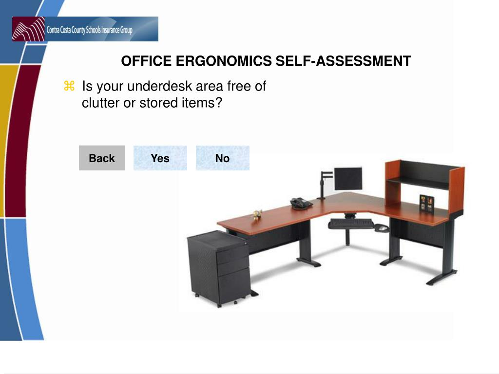 Is your underdesk area free of clutter or stored items?