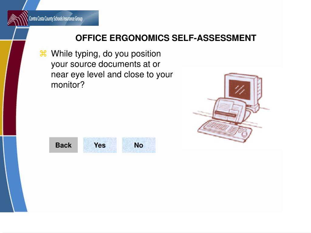 While typing, do you position your source documents at or near eye level and close to your monitor?