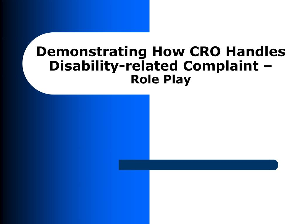 Demonstrating How CRO Handles Disability-related Complaint –