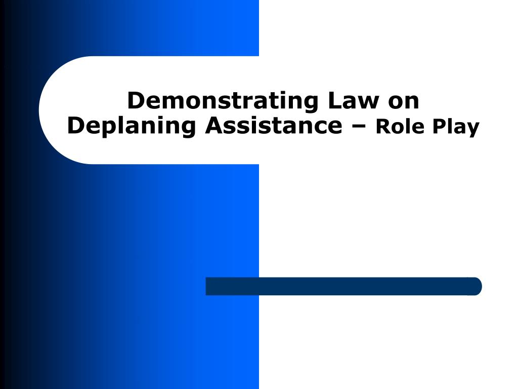 Demonstrating Law on Deplaning Assistance –