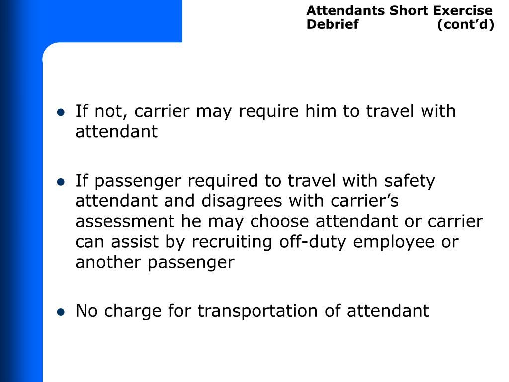 Attendants Short Exercise Debrief                  (cont'd)