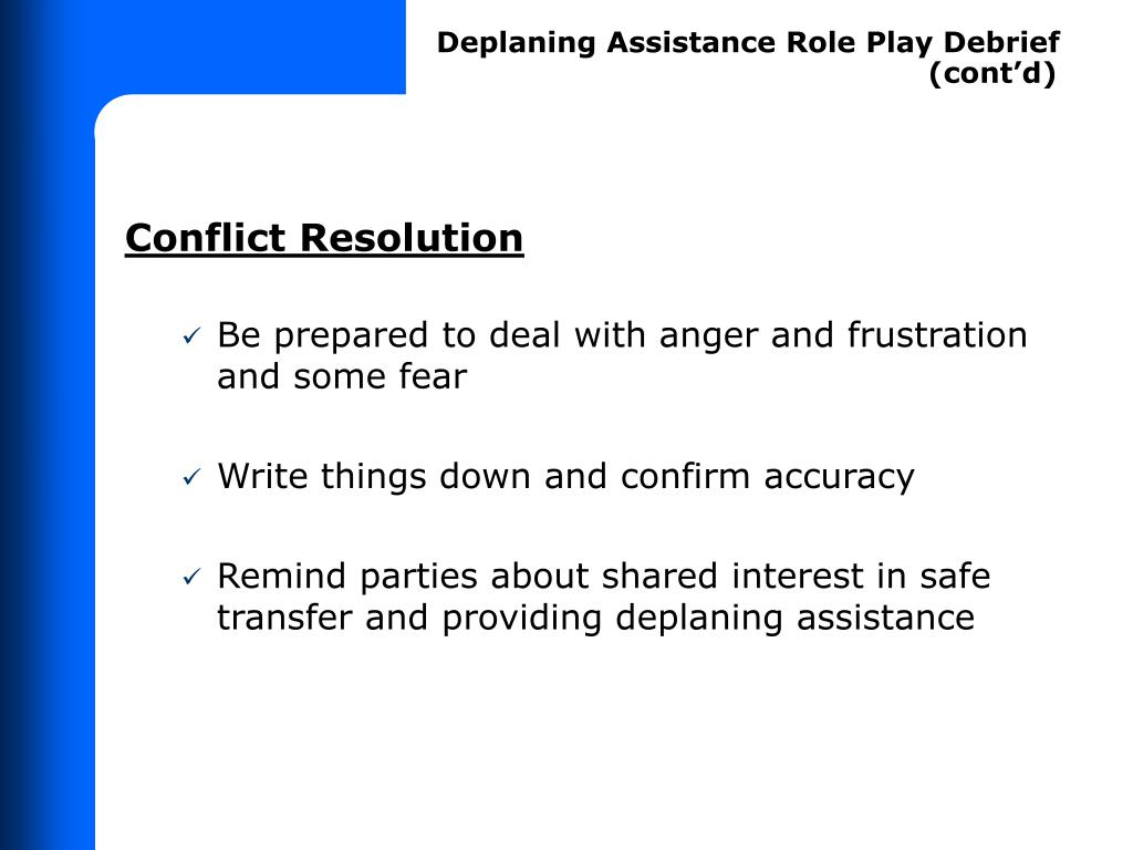 Deplaning Assistance Role Play Debrief      (cont'd)
