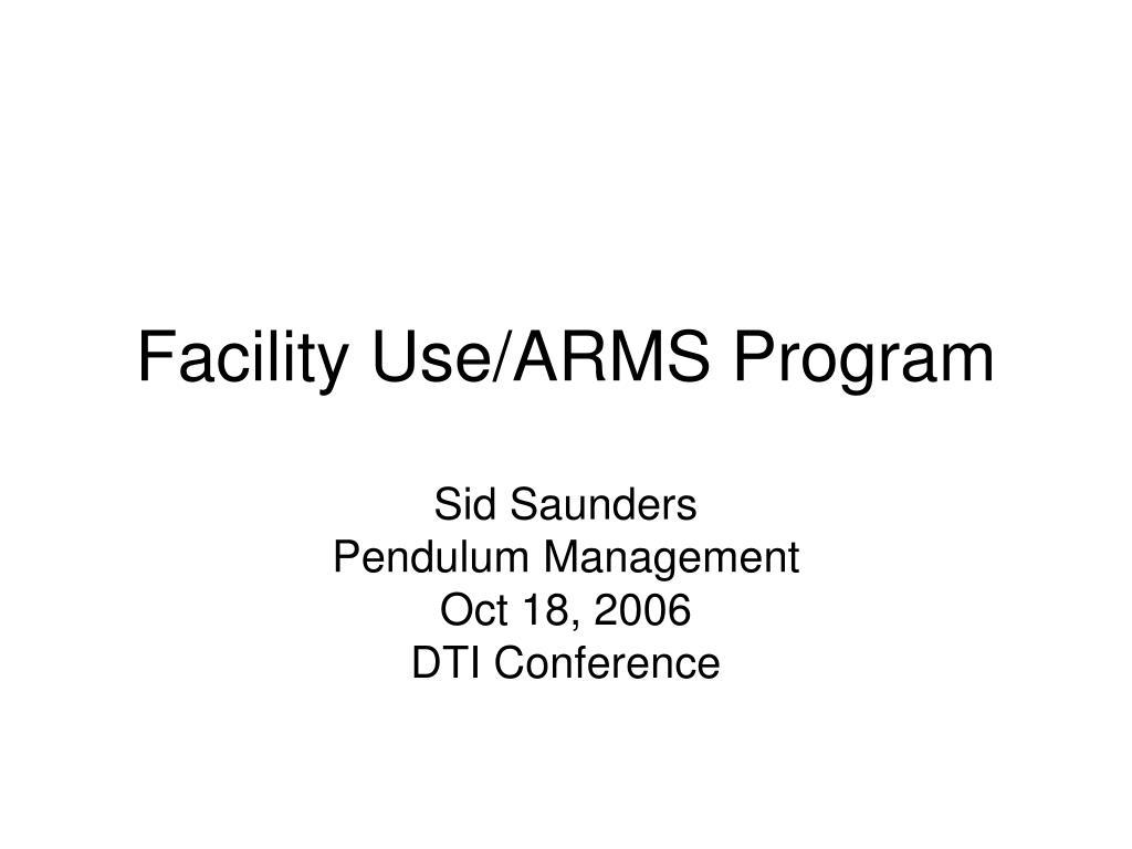 facility use arms program l.