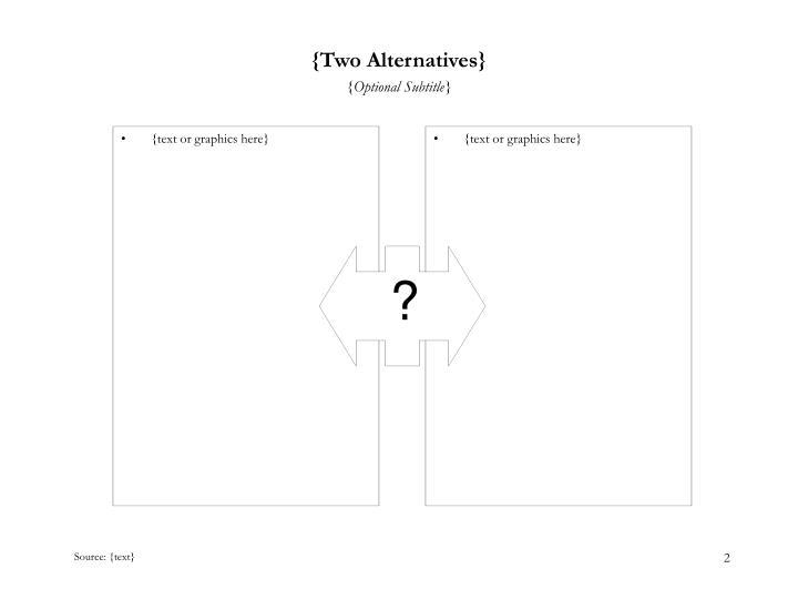Two alternatives