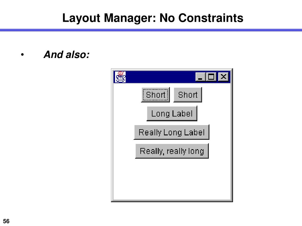 Layout Manager: No Constraints