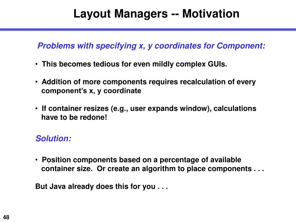 Layout Managers -- Motivation