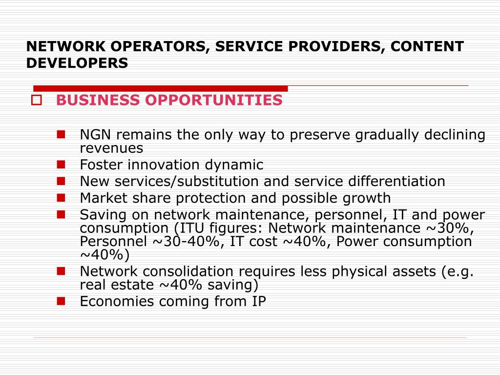 NETWORK OPERATORS, SERVICE PROVIDERS, CONTENT DEVELOPERS