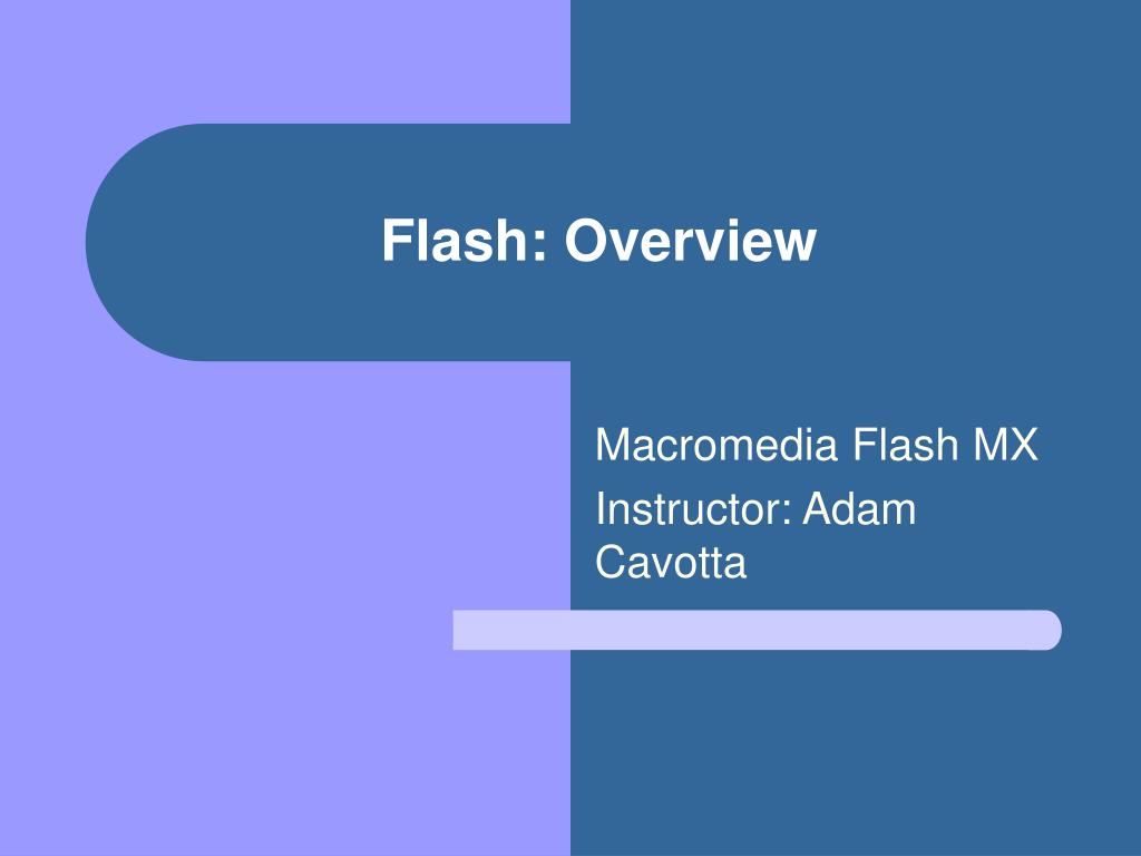 flash overview l.