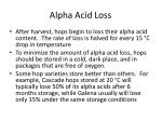 alpha acid loss