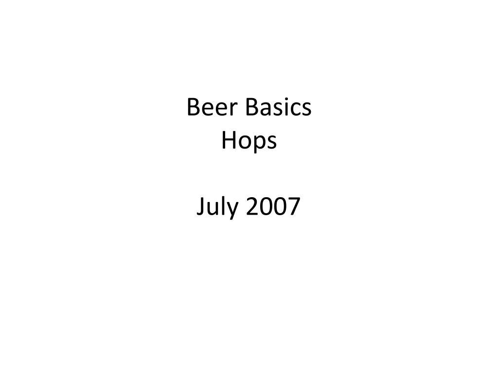 beer basics hops july 2007 l.