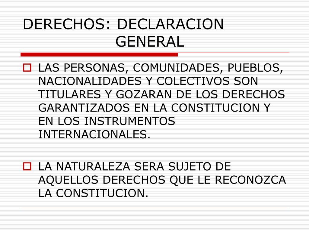 DERECHOS: DECLARACION                 GENERAL