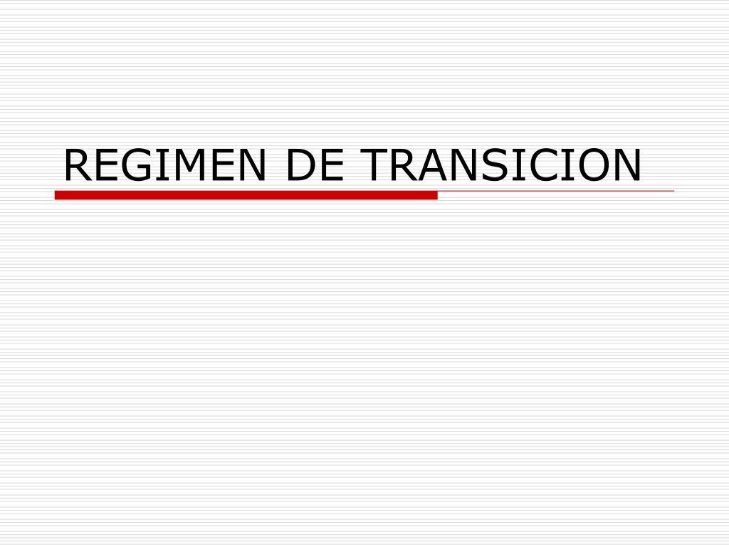 REGIMEN DE TRANSICION