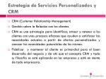 estrategia de servicios personalizados y crm80