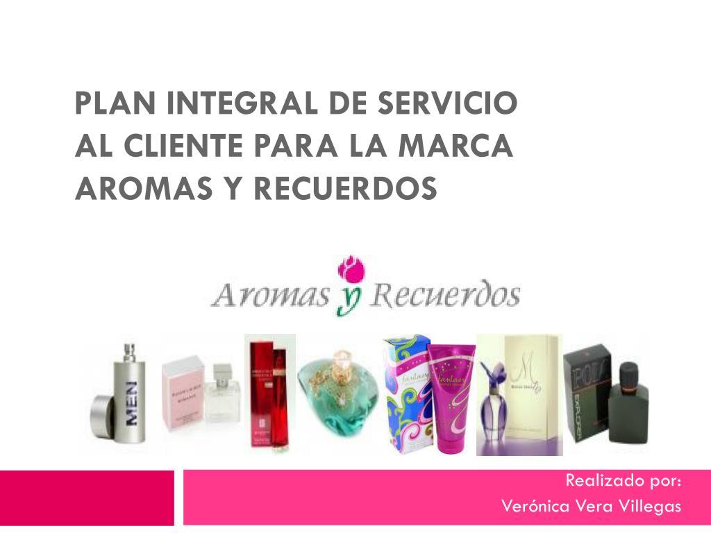 plan integral de servicio al cliente para la marca aromas y recuerdos l.