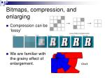 bitmaps compression and enlarging