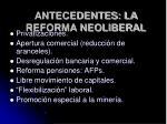 antecedentes la reforma neoliberal