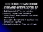 consecuencias sobre organizaci n popular