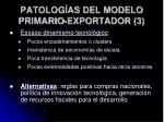 patolog as del modelo primario exportador 3