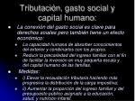 tributaci n gasto social y capital humano