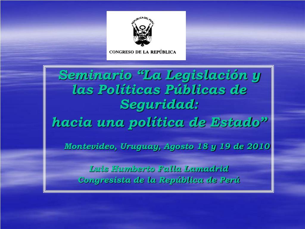 """Seminario """"La Legislación y las Políticas Públicas de Seguridad:"""