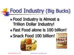 food industry big bucks