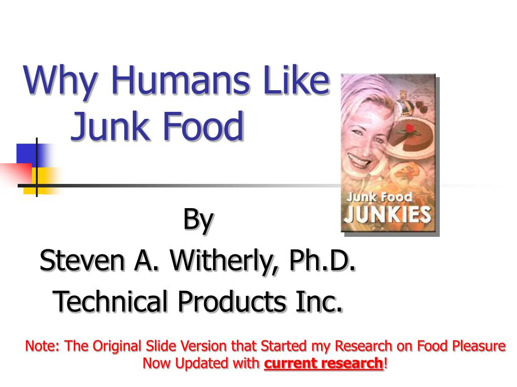 why humans like junk food l.