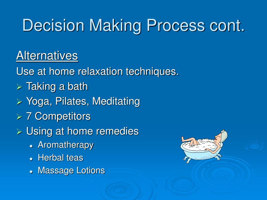 Decision Making Process cont.