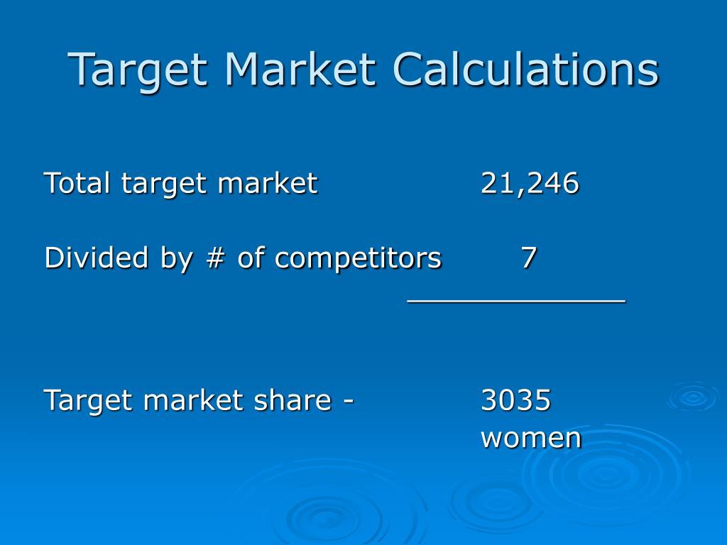 Target Market Calculations