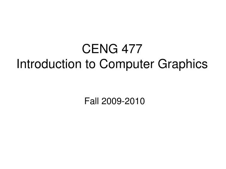 ceng 477 introduction to computer graphics n.