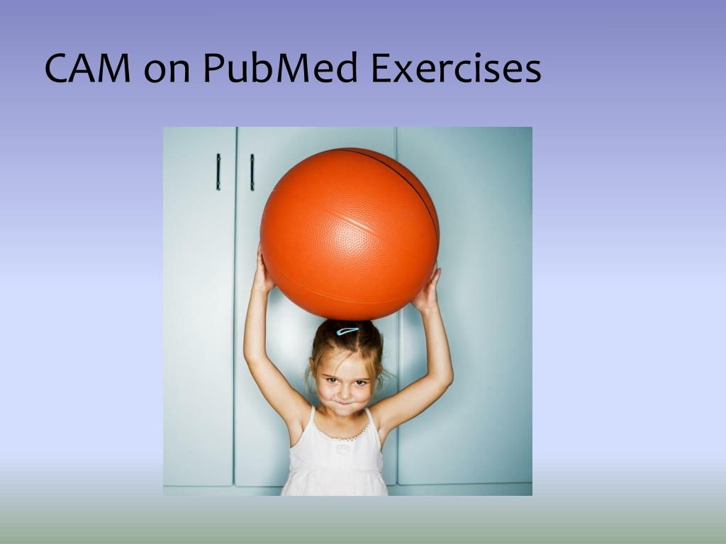 CAM on PubMed Exercises