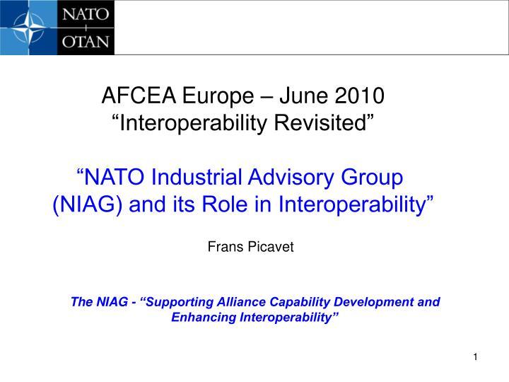 The niag supporting alliance capability development and enhancing interoperability