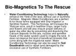 bio magnetics to the rescue