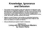 knowledge ignorance and delusion