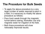 the procedure for bulk seeds